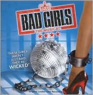 Bad Girls [Original London Cast Recording]