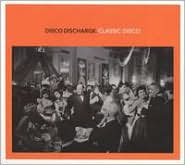 Disco Discharge: Classic Disco
