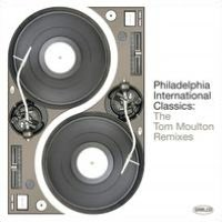 Philadelphia International Classics: The Tom Moulton Remixes
