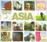 Beginners Guide to Asia