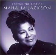 Legend: The Best of Mahalia Jackson