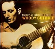Original Folk: The Best of Woody Guthrie