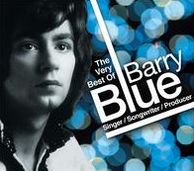 Very Best of Barry Blue: Singer/Songwriter/Producer