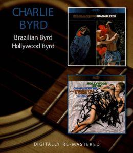 Brazilian Byrd/Hollywood Byrd