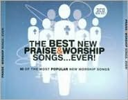 The Best New Praise & Worship Songs...Ever!