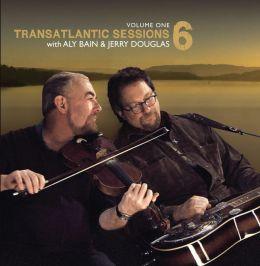 Transatlantic Sessions 6, Vol. 1