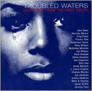 Troubled Waters: Deep Soul from the Deep South
