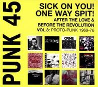 Punk 45: Sick on You! One Way Spit! After the Love & Before the Revolution, Vol. 3: Pro
