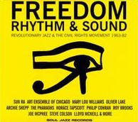Freedom, Rhythm & Sound: Revolutionary Jazz and the Civil Rights Movement, 1963-1982