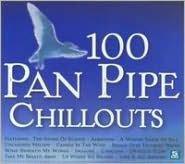 100 Panpipe Chillouts