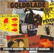 Strictly Hardcore: The Best of Goldblade