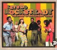 Let's Do Rocksteady: The Story of Rocksteady 1966-68