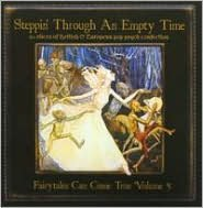 Steppin' Through an Empty Time: Fairytales Can Come True, Vol. 5