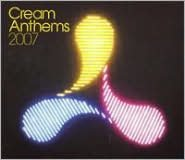 Cream Anthems 2007