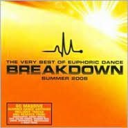 The Very Best of Euphoric Dance: Breakdown - Summer 2008