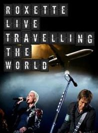 Live: Travelling The World (Roxette)