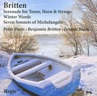 Britten: Serenade for Tenor, Horn & Strings; Winter Words; Seven Sonnets of Michelangelo