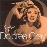 Spotlight on Dolores Gray