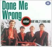 Done Me Wrong: Ember Beat, Vol. 2 (1965-1966)