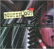 Bustin' Out 1982: New Wave to New Beat, Vol. 2