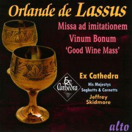 Orlande de Lassus: Missa ad imitationem; Vinum Bonum