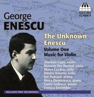 The Unknown Enescu, Vol. 1: Music for Violin