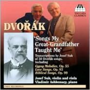 Dvorák: Songs My Great-Grandfather Taught Me