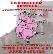 Portobello Shuffle: A Testimonial to Boss Goodman and Tribute To the Deviants and Pink