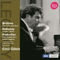 Brahms: Piano Concerto No. 2; Debussy: Images Book 1; Prokofiev: Piano Sonata No. 3; Visions Fugitives