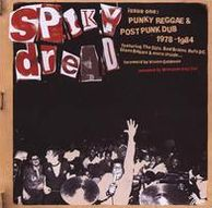 Spiky Dread: Issue One: Punky Reggae & Post Punk Dub 1978-1984
