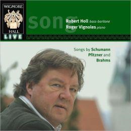 Robert Holl Sings Schumann, Pfitzner and Brahms