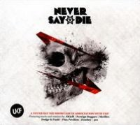 Never Say Die: Mixed by Skism