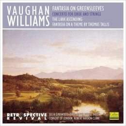 Vaughan Williams: Fantasia on Greensleeves; Oboe Concerto; The Lark Ascending; Fantasia on a Theme by Thomas Tallis