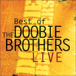 The Best of the Doobie Brothers Live