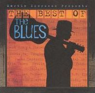 Martin Scorsese Presents the Blues: The Best of the Blues