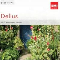Essential Delius: 150th Anniversary Edition