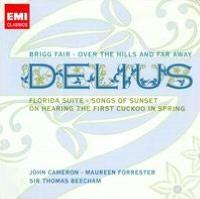Delius: Brigg Fair; Over the Hills and Far Away; Florida Suite; Etc.