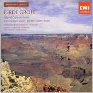 Ferde Grofé: Grand Canyon Suite; Mississippi Suite; Death Valley Suite