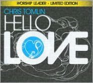 Hello Love [Worship Leader Limited Edition]