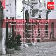 Goldmark: Rustic Wedding Symphony; Dohnänyi: Concertos
