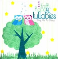 Faith, Hope & Lullabies: Sing Me To Sleep