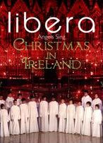 Libera: Angels Sing - Christmas in Ireland