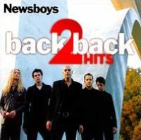 Back 2 Back Hits: Adoration/Newsboys: Greatest Hits