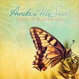Awaken My Soul: Songs of Redemption
