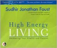 High Energy Living: Awakening Your Vitality And Passion