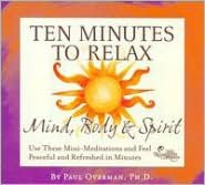 Ten Minutes to Relax: Mind, Body & Spirit