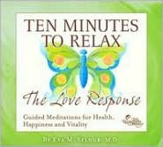 Ten Minutes to Relax: Experience The Love Response