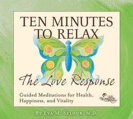 Ten Minutes To Relax: The Love Response