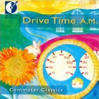 Drive Time A.M.: Commuter Classics