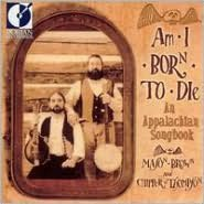 Am I Born to Die: An Appalachian Songbook
